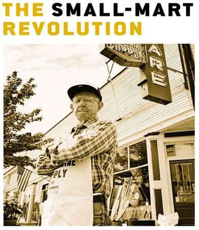 The Small-Mart Revolution by Michael H Shuman